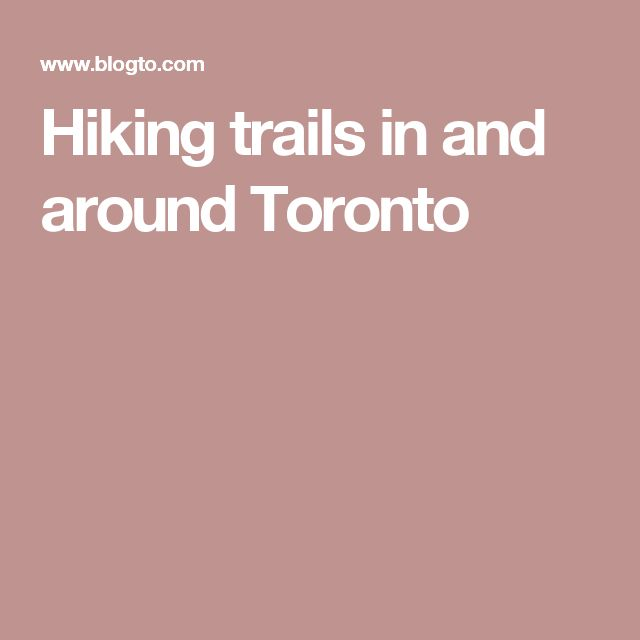 Hiking trails in and around Toronto