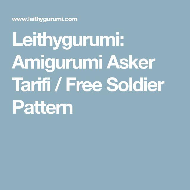 Leithygurumi: Amigurumi Asker Tarifi / Free Soldier Pattern