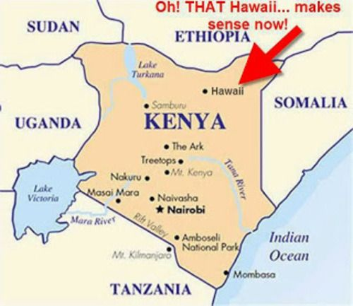 """This tells how Obama can """"say"""" he was born in """"Hawaii"""" when it was really Hawaii, KENYA - Just outside the GATES OF HELL!"""