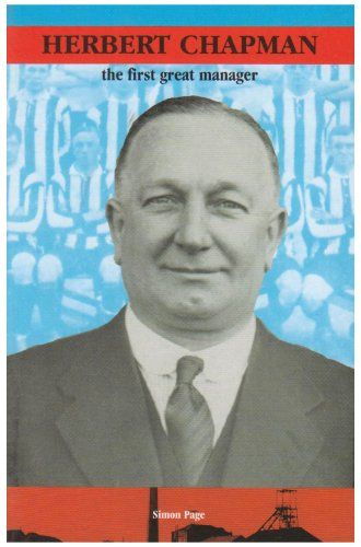 Arsenal FC Book Herbert Chapman: The First Great Manager #afc