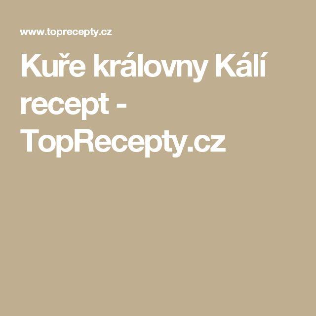 Kuře královny Kálí recept - TopRecepty.cz