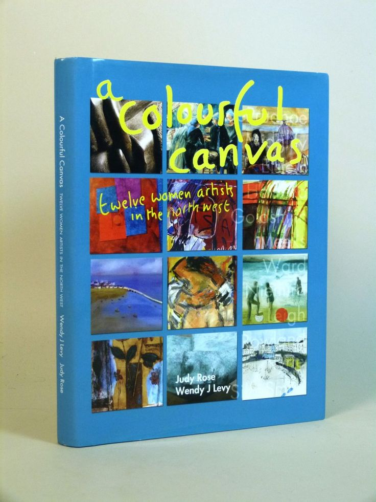 A Colourful Canvas. Twelve Women Artists in the North East (Signed copy)