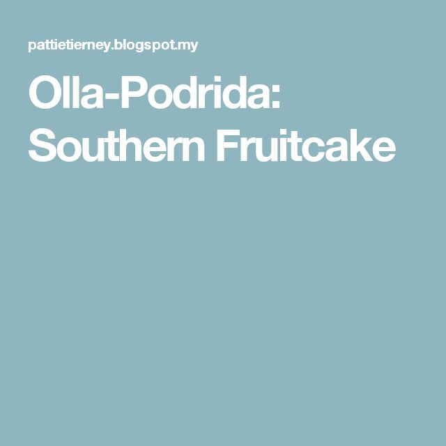 Olla-Podrida: Southern Fruitcake