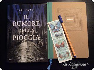 """Recensione """"Il rumore della pioggia"""" di Gigi Paoli pubblicato da Giunti #recensione #ilrumoredellapioggia #gigipaoli #giunti #lalibridinosa"""