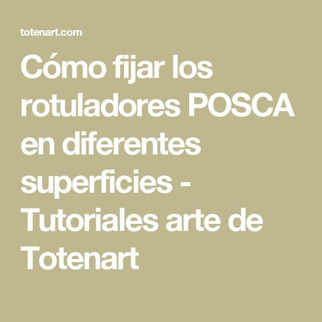 Cómo fijar los rotuladores POSCA en diferentes superficies - Tutoriales arte de Totenart