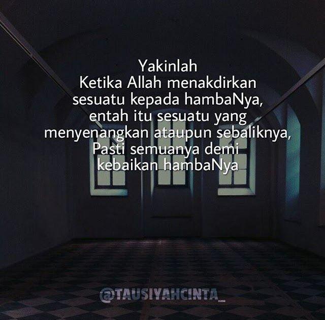Karena Yang Terbaik Tak Pernah Meninggalkan Dan Yang 500 Kata Kata Islami Tentang Motivasi Cinta Kehidupan Kata K Muslim Quotes Cool Words Quotes Indonesia