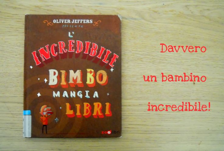 IL PAMPANO: L'incredibile bimbo mangia libri - Oliver Jeffers