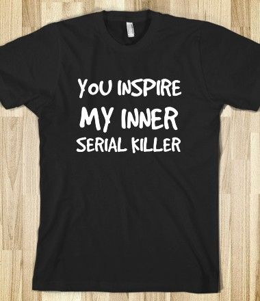 My inner serial killer