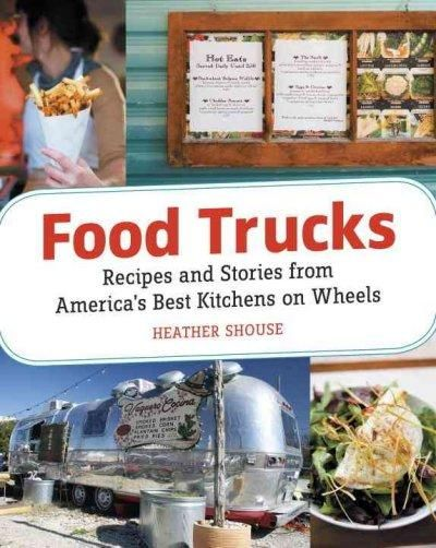 With food-truck fever sweeping the nation, intrepid journalist Heather Shouse launched a coast-to-coast exploration of street food. In Food Trucks , she gives readers a page-by-page compass for findin