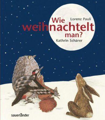 Wie weihnachtelt man?: Amazon.de: Lorenz Pauli, Kathrin Schärer: Bücher