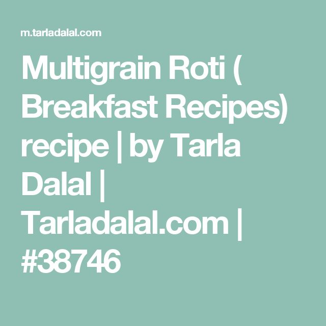 Multigrain Roti  (  Breakfast Recipes) recipe | by Tarla Dalal | Tarladalal.com | #38746