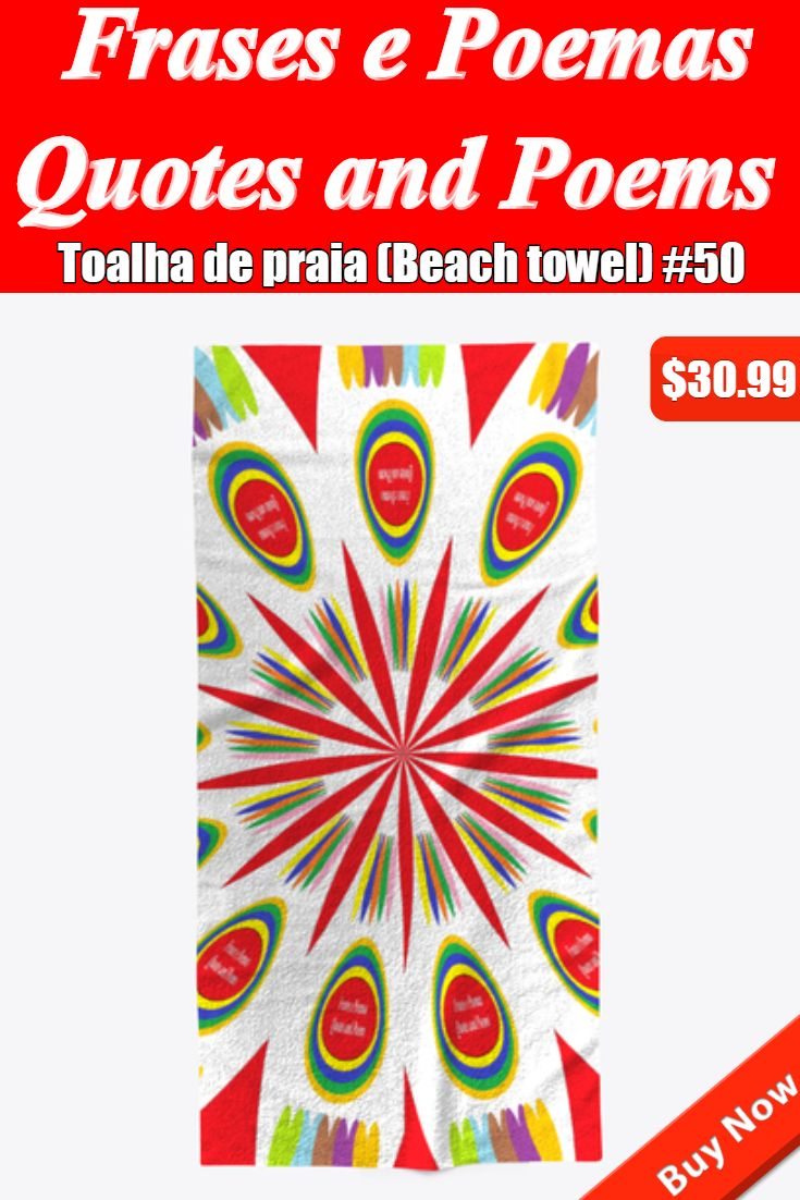 Toalha de praia # 50 Por Frases e Poemas – Citações e poemas #Shop e …   – Coleção de toalhas de praia (Beach towel collection) [Frases e Poemas – Quotes and Poems] #Shop and #store to #buy and #sell from #Teespring – #Loja de #compras #FePQaP