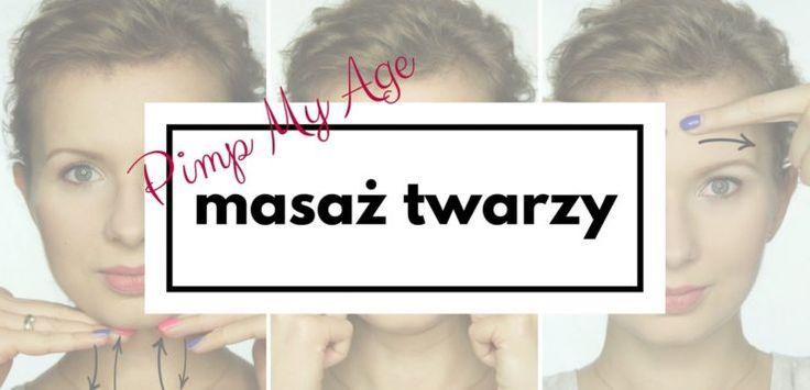 Pimp My Age: przeciwzmarszczkowy masaż twarzy