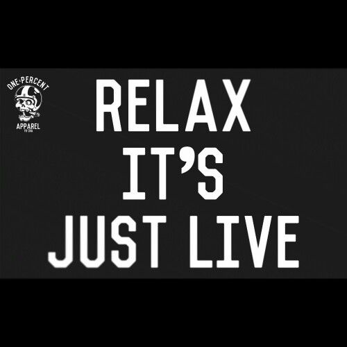 Relax it's just live!