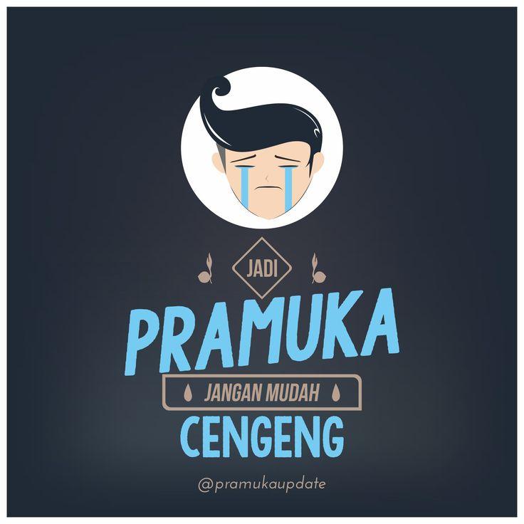 Jadi Pramuka jangan mudah cengeng :D
