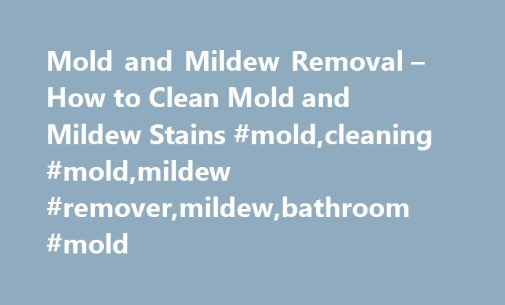 Best 20 Remove Mold Stains Ideas On Pinterest