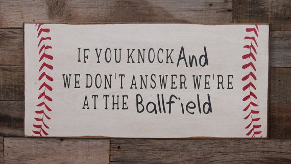 Large Wood Sign - If you Knock and We Dont Answer Were at the Ballfield - Subway Sign