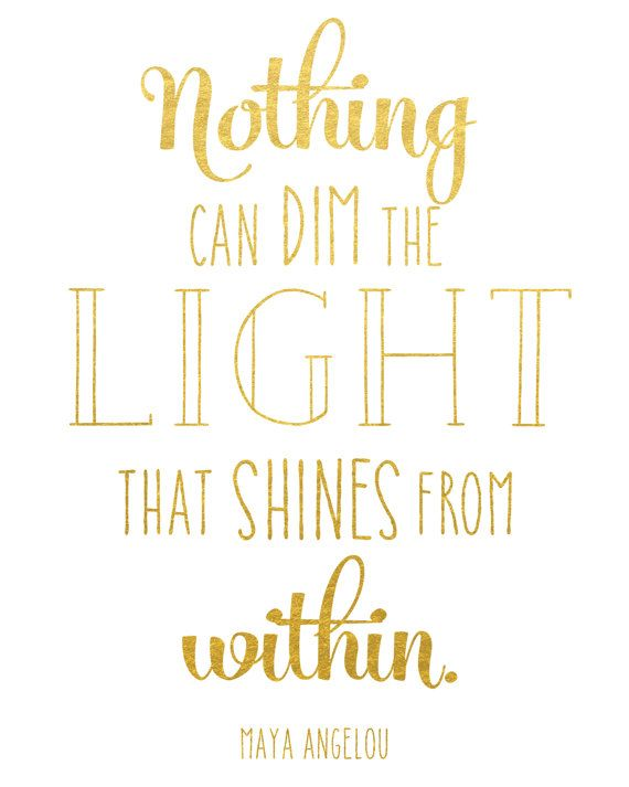 Nothing Can Dim the Light Print / Maya Angelou by MadKittyMedia