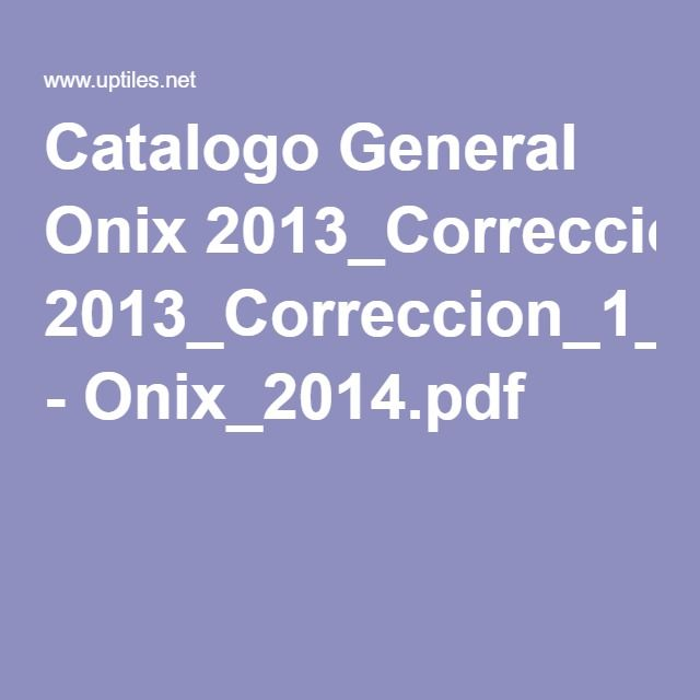 Catalogo General Onix 2013_Correccion_1_vinculada.indd - Onix_2014.pdf