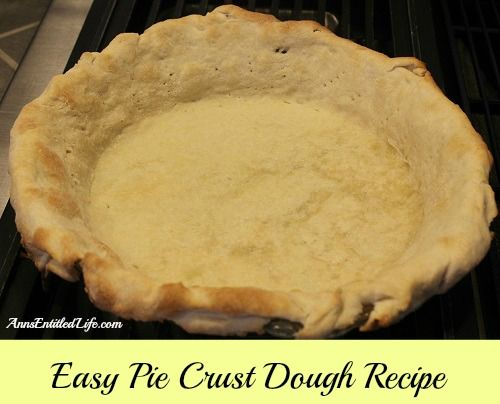 Easy Pie Crust Dough Recipe - this is an easy to make, deliciously sweet, pie crust dough recipe.  http://www.annsentitledlife.com/recipes/easy-pie-crust-dough-recipe/