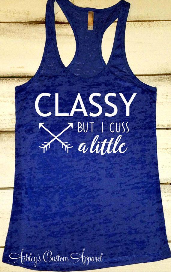 Classy But I Cuss a Little, Womens Fitness Tank, Womens Funny Shirt, Stay Classy Shirt, Ladies Funny Workout Tank, Summer Tank, Sarcastic  by AshleysCustomApparel