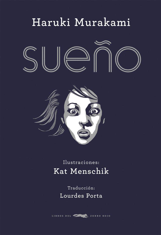Sueño / Haruki Murakami ; ilustraciones, Kat Menschik ; traducción, Lourdes Porta