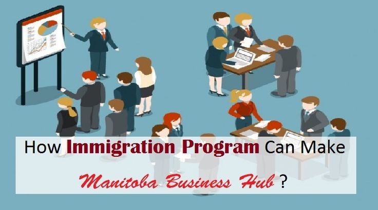 How #ImmigrationProgram Can Make #ManitobaBusiness Hub ?   #Canada #Immigration #Visa