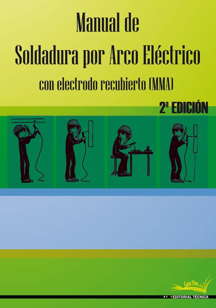 Manual de soldadura por arco eléctrico 2ª ed                                                                                                                                                      Más