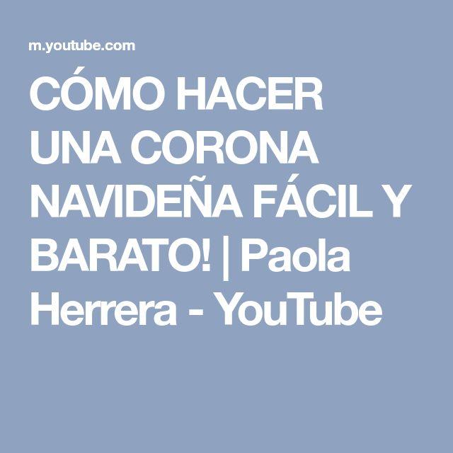 CÓMO HACER UNA CORONA NAVIDEÑA FÁCIL Y BARATO!   Paola Herrera - YouTube
