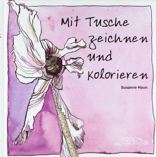 Mit Tusche zeichnen und kolorieren von Susanne Haun, http://www.amazon.de/gp/product/3939817945/ref=cm_sw_r_pi_alp_3YTBrb01GEDKE