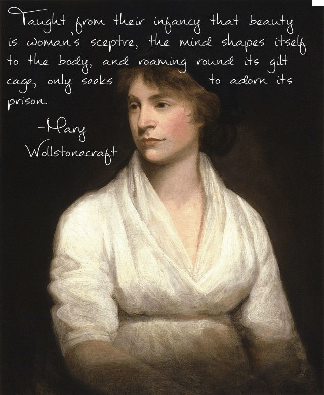 Mary Wollstonecraft--The 5 Best Feminism Quotes About: Beauty   ~From Jill of all Trades