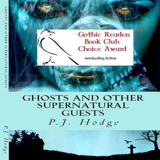 Gothic Readers Book Club: P.J. Hodge: Ghosts and Other Supernatural Guests