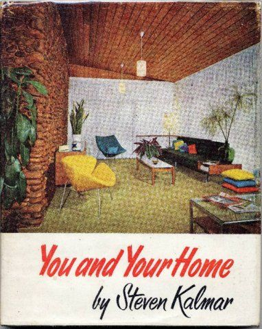 """You and your home / by Steven Kalmar. (Sydney : Shakespeare Head Press, 1964)  Steven Kalmar was best-known as the writer of the """"You and your home"""" section in Sydney's Sunday Telegraph.  This is a compendium of the taste of the period, both in the house-styles and especially in the interior décor. It was written partly to cater for the early wave of home renovators."""
