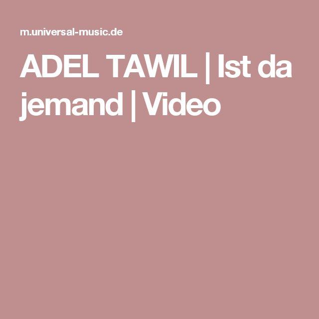 ADEL TAWIL   Ist da jemand   Video