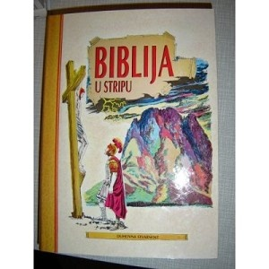 Large Croatian Serbian Picture Bible for All Ages / Biblija U Stripu / Jugoslaviju Edition 1991 / 830 Full Color Pages - Collector's Item Rare Bible