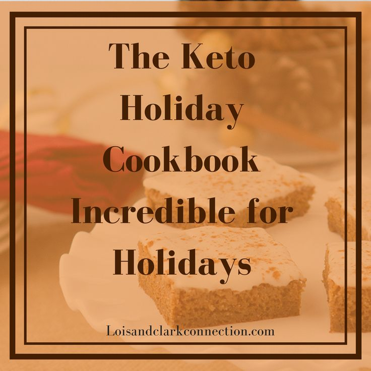 Just Out! The Keto Holiday Cookbook An amazing resource!
