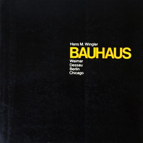 BAUHAUS別冊日本語訳 バウハウス ワイマール/デッサウ/ベルリン/シカゴ