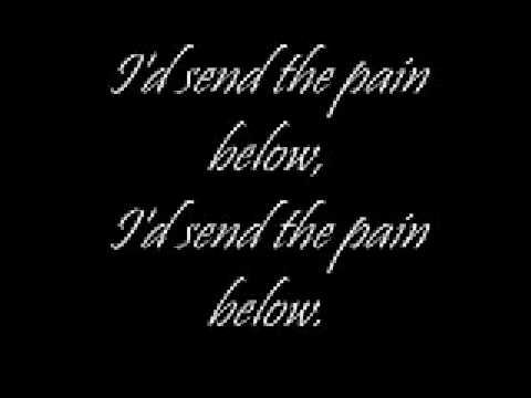 Here is Send the pain below by Chevelle with lyrics.  If you are a big fan of Chevelle, and oftenly wonder what the stuff he is saying in the song is, subscribe, because i'll be putting up some more lyric videos. I do not own any of the songs.    - Britt