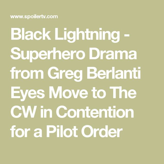 Black Lightning - Superhero Drama from Greg Berlanti Eyes Move to The CW in Contention for a Pilot Order
