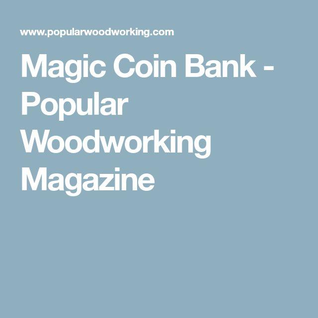 Magic Coin Bank - Popular Woodworking Magazine
