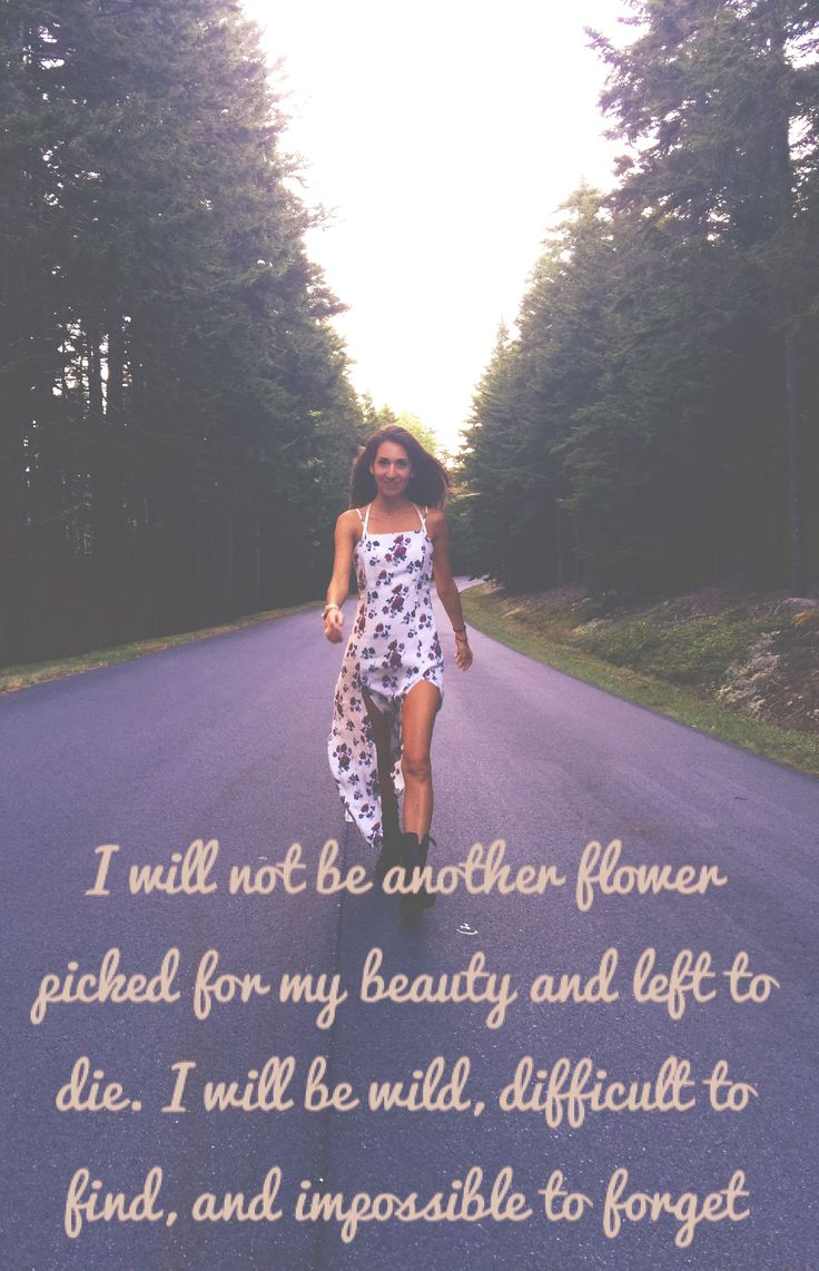 """""""I will not be another flower"""""""