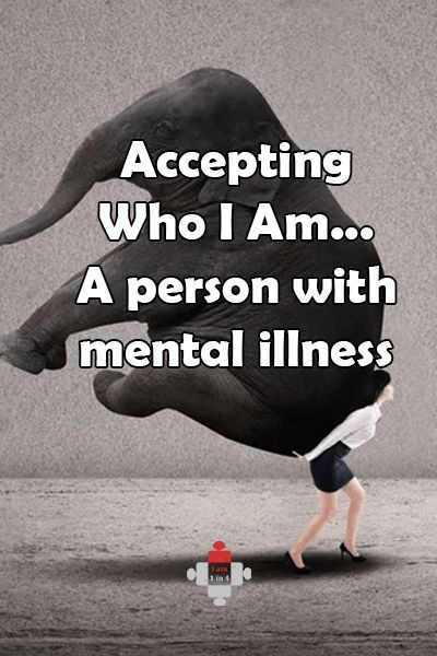 Accepting who I am, a person with a #mentalillness, is #difficult, but #helpful. It's hard living with a mental illness, but even harder alone. Ask for #help https://iam1in4.com/2017/12/accepting-who-i-am-a-person-with-mentl-illness/