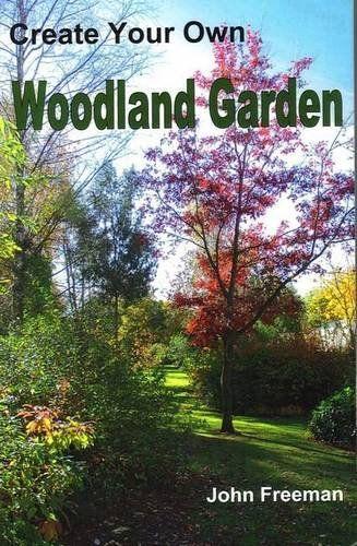 Create Your Own Woodland Garden by John Freeman http://www.amazon.co.uk/dp/1907091084/ref=cm_sw_r_pi_dp_TPD-tb07QPJ8W