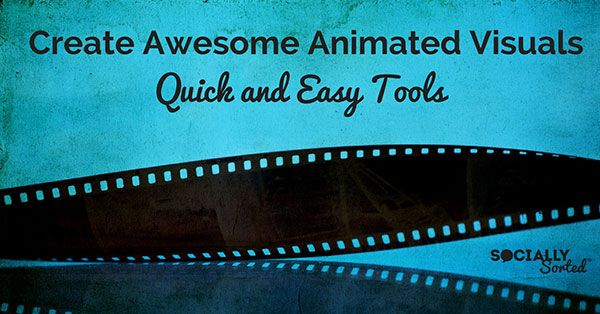 Create Animated Visuals with these Quick & Easy Tools