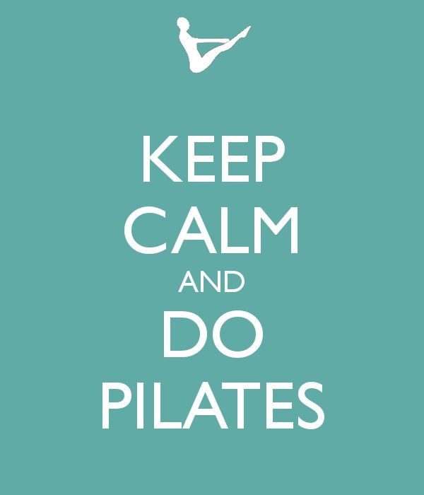Google Image Result for http://www.lancashirepilatesstudio.co.uk/wp-content/uploads/2012/08/keep-calm-and-do-pilates-28.png