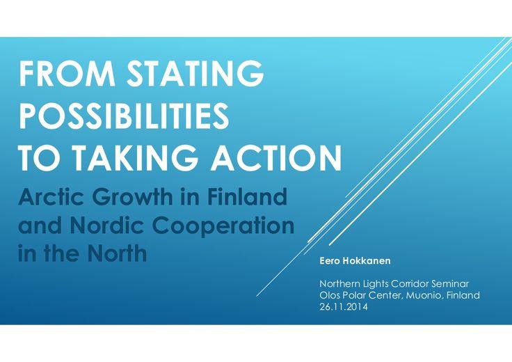 #NLC3 Northern Lights Corridor Seminar Presentation by Eero Hokkanen, Chamber of Commerce, 26112014 Olos Muonio by Katri Rantakokko via slideshare