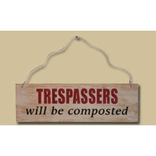 Warning sign for avid gardeners and compost makers.
