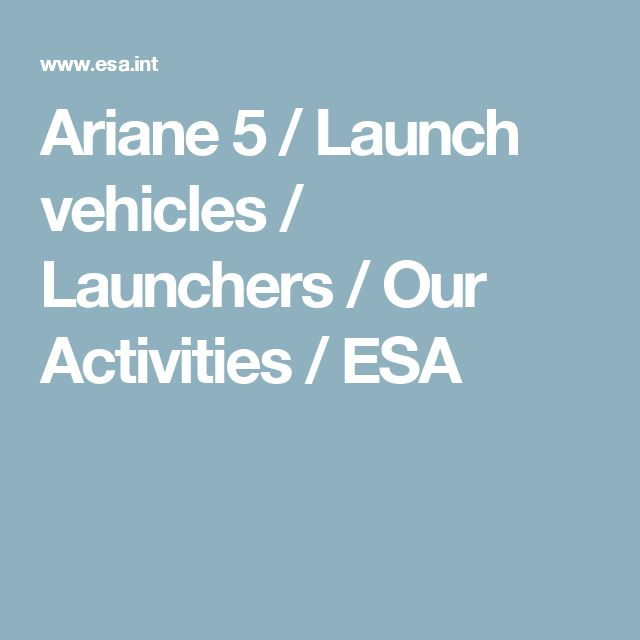 Ariane 5 / Launch vehicles / Launchers / Our Activities / ESA