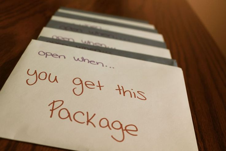 "Care Package Ideas  ""Open when we've had a fight"" ""Open when you're thinking about our future"" ""Open when you miss me"""
