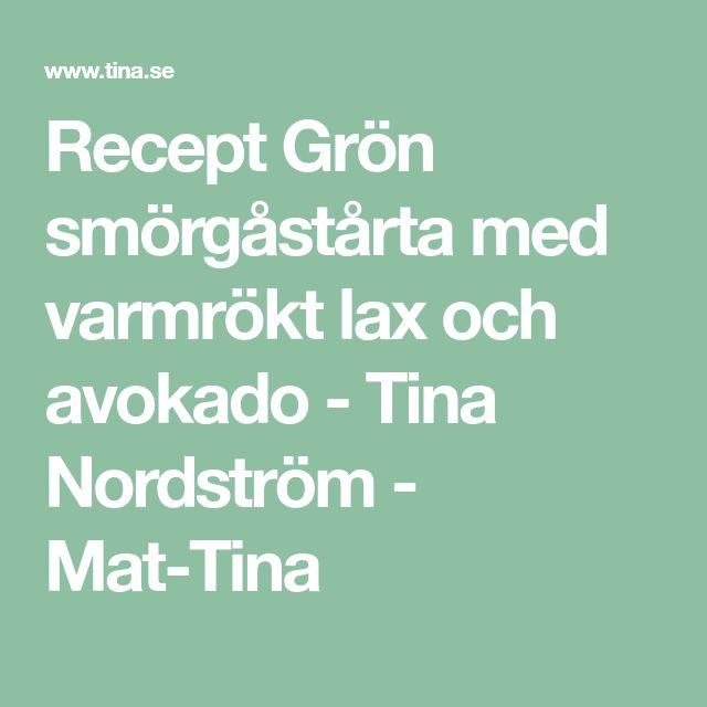 Recept Grön smörgåstårta med varmrökt lax och avokado - Tina Nordström - Mat-Tina